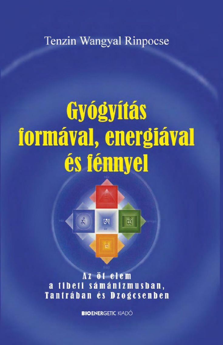 Tenzin Wangyal Rinpocse: Gyógyítás formával, energiával és fénnyel Webáruház: http://bioenergetic.hu/konyvek/tenzin-wangyal-rinpocse-gyogyitas-formaval-energiaval-es-fenny  Facebook: https://www.facebook.com/Bioenergetickiado  A tibeti bön sámánisztikus világnézetében a föld, víz, tűz, levegő és tér öt elemét a természet nyers erői teszik hozzáférhetővé, és nem fizikai lények kapcsolódnak a természetes világhoz. A tibeti tantrikus szemléletben az elemeket a test ötfajta energiájaként ...