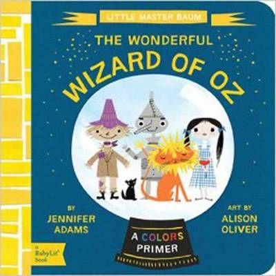 Little Master Baum - The Wonderful Wizard of Oz (Board book): Jennifer Adams, Alison Oliver