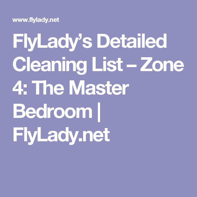 FlyLady's Detailed Cleaning List – Zone 4: The Master Bedroom | FlyLady.net