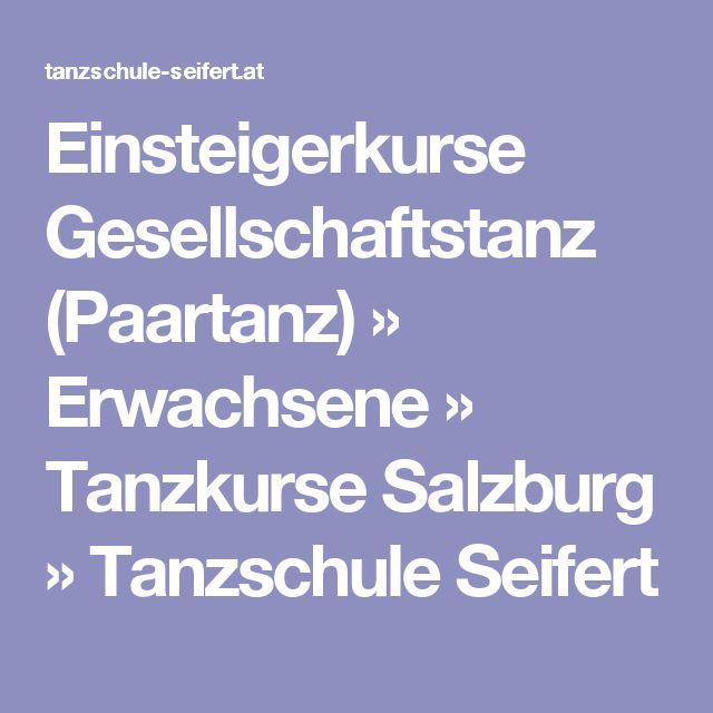 Einsteigerkurse Gesellschaftstanz (Paartanz) » Erwachsene » Tanzkurse Salzburg » Tanzschule Seifert