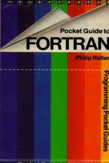 Pocket Guide to Fortran (Programming pocket guides) , 978-0273016830, Philip Ridler, Financial Times Prentice Hall