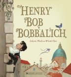 Henry Bob Bobbalich, though he was small, could reach up to places unreached by the tall, for Henry could climb the most towering wall, and never, not ever, did Henry Bob fall.  But young Henry's spirits plunge when one day he is forbidden to climb. Will Henry Bob ever feel on top of the world again?
