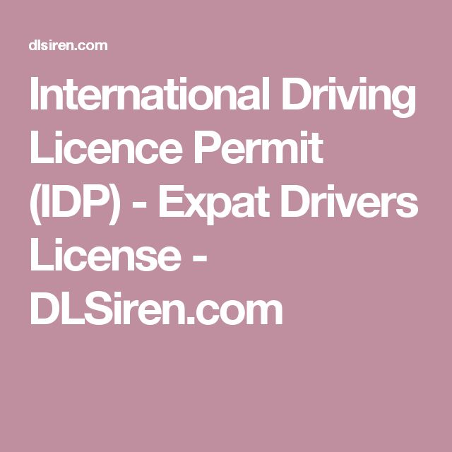 International Driving Licence Permit (IDP) - Expat Drivers License - DLSiren.com