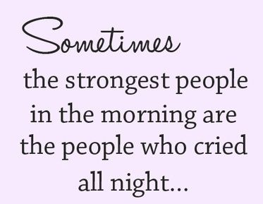 A reminder that people are human and have troubles like everyone else. A good cry can be very healing too.