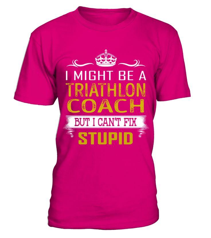 Triathlon Coach - Fix Stupid Job Shirts
