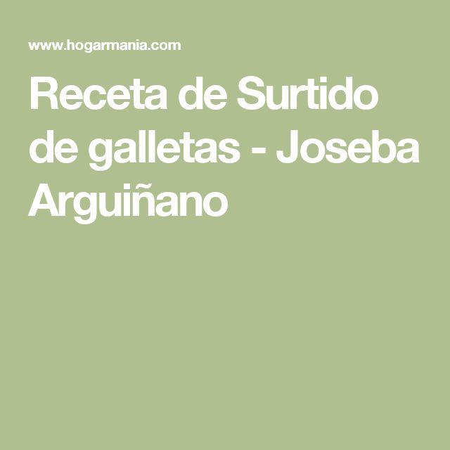 Receta de Surtido de galletas - Joseba Arguiñano