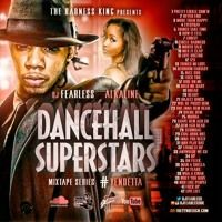 DJ FearLess  - Alkaline (Dancehall Superstars Mixtape Series) - September 2015 by Reggae Tapes on SoundCloud