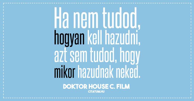 A Doktor House c. film részlete a hazugságról.
