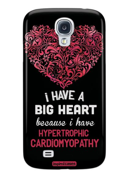 I Have a Big Heart - Hypertrophic Cardiomyopathy HCM Case for Galaxy S4
