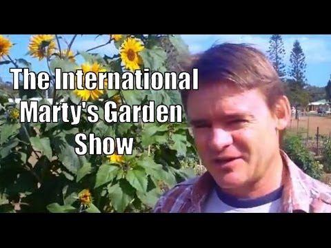 The International Marty's Garden Show - YouTube