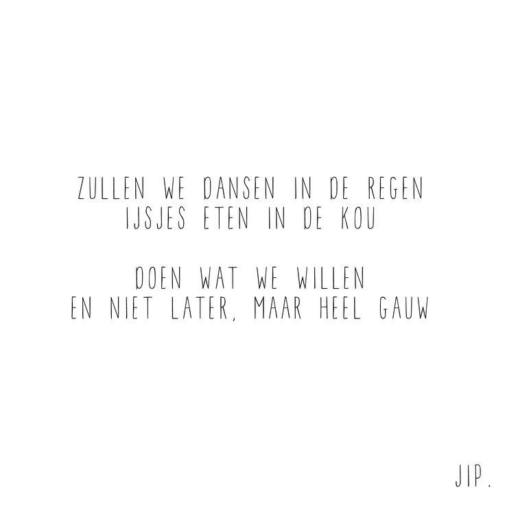Gewoon JIP.  |Gedichten | Kaarten | Posters | Stationery | & meer © sinds feb 2014 |  Zullen we dansen in de regen? Een gedichtje van Gewoon JIP. gebruiken? Dat kan! Mail dan eerst even over de voorwaarden naar info@gewoonjip.nl  X JIP.