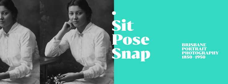 Sit. Pose. Snap. Brisbane Portrait Photography 1850 – 1950 – Museum of Brisbane