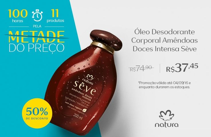 Aproveite na Rede Natura o óleo desodorante corporal Sève amêndoas doces intensa metade do preço! Válido de 01 até 04/set ou enquanto durarem os estoques