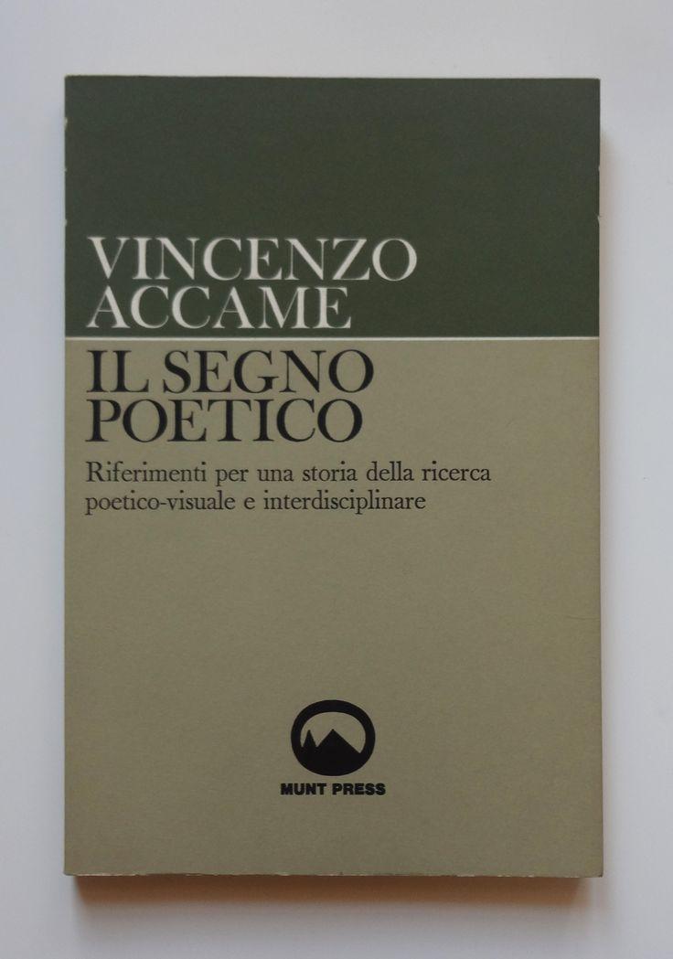 Vincenzo Accame, Il segno poetico. Riferimenti per una storia della ricerca poetico-visuale e interdisciplinare, Munt Press, Samedan, 1977