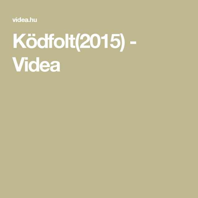 Ködfolt(2015) - Videa
