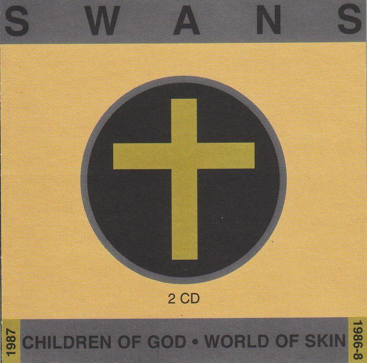 Swans- Children of God/World of skin