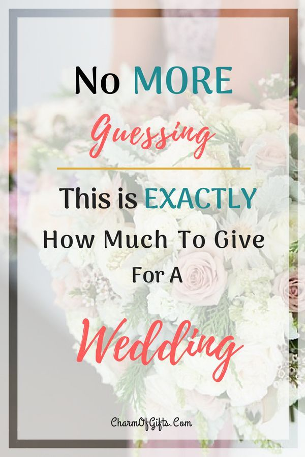 How Much Should You Give At A Wedding Take The Guesswork Out Of The Equation This Wedding Gifts For Bride And Groom Homemade Wedding Gifts Diy Wedding Gifts