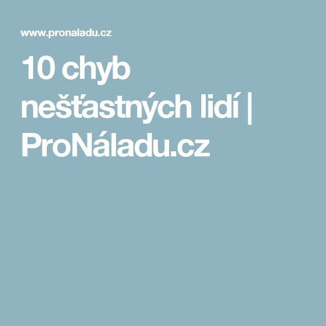 10 chyb nešťastných lidí | ProNáladu.cz