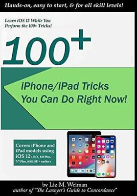 100 Iphone Ipad Tricks You Can Do Right Now By Liz M Weiman