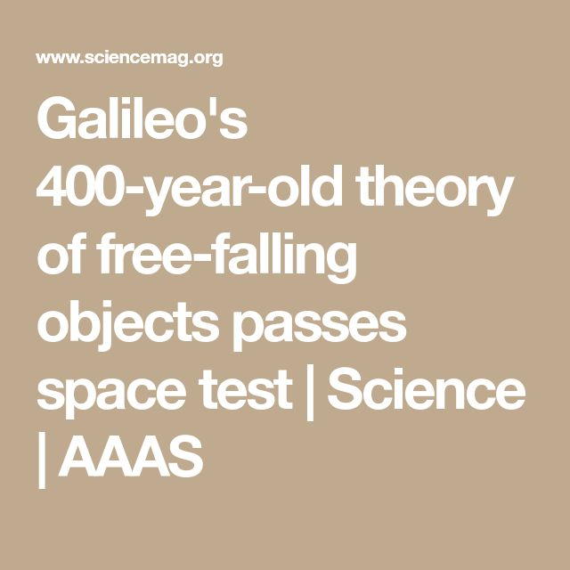 Galileo's 400-year-old theory of free-falling objects passes space test | Science | AAAS