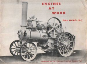 Engines at Work - Published by The National Traction Engine Club