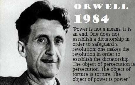 Power is not a means, it is an end.  One does not establish a dictatorship in order to safeguard a revolution to establish the dictatorship.  The object of persecution is persecution.  The object of torture is torture.  The object of power is power.    George Orwell 1984