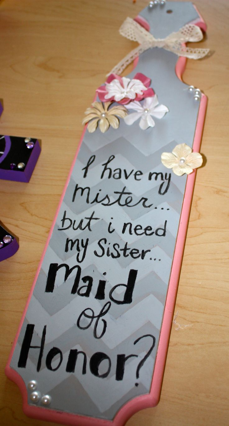 The paddle made to ask a sorority sister to be maid of honor/bridesmaid