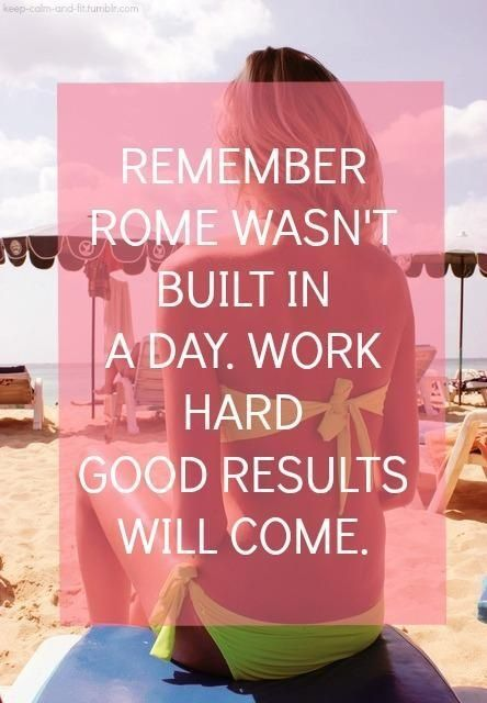 Rome wasn't built in a day! Work hard, good results will come. #inspiration | Fitness Inspiration | Pinterest | Fitness motivation, Fitness and Motivation