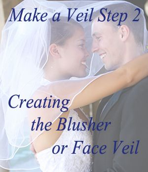Step 2: Making your blusher or face veil.