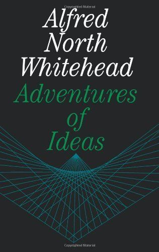 'Adventures of Ideas' by Alfred North Whitehead  (Author)  #Great #World #Philosophy #Classics #Books #Western #Canon