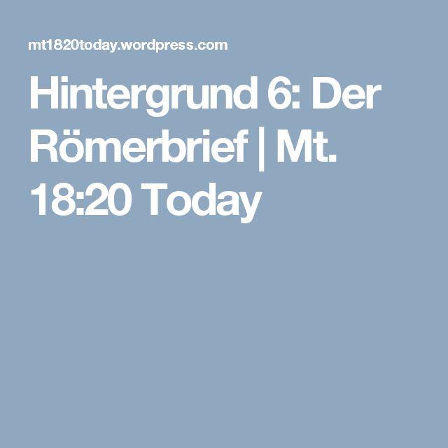 Hintergrund 6: Der Römerbrief | Mt. 18:20 Today