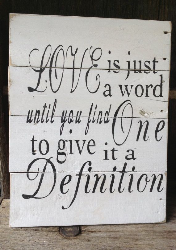 Love Is Just A Word Until You Find One to Give It A Definition, Pallet Sign, Pallet Art, Wooden Signs, Wooden Sign, Distressed, Primitive on Etsy, $45.00