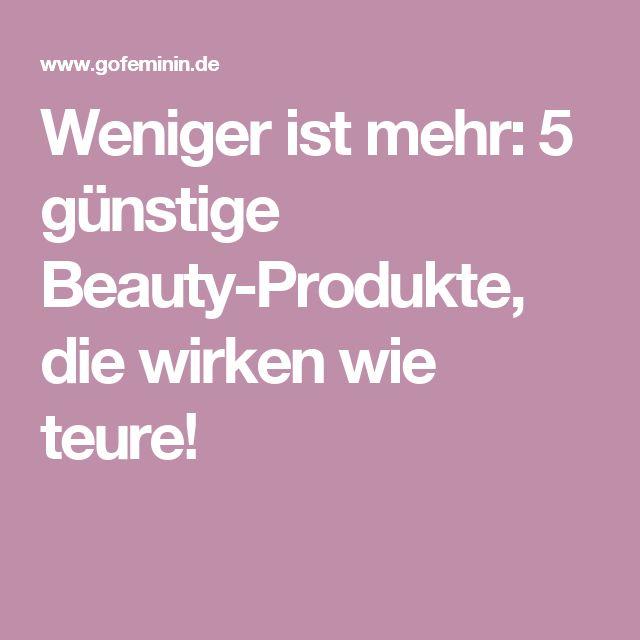 Weniger ist mehr: 5 günstige Beauty-Produkte, die wirken wie teure!