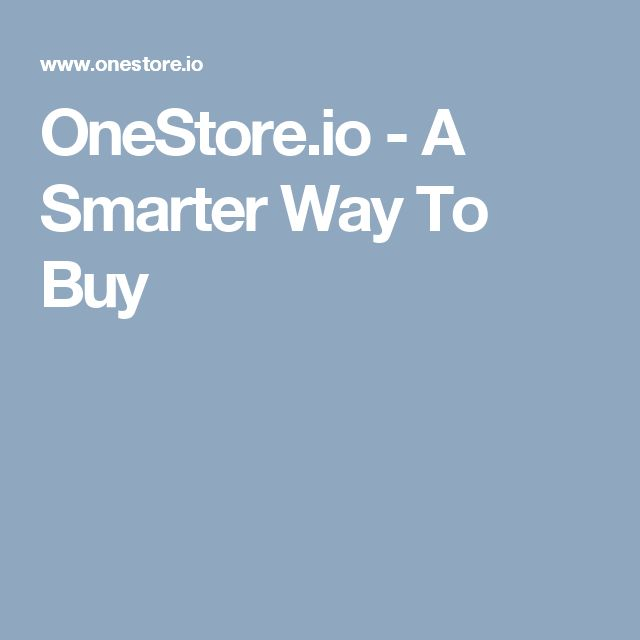 OneStore.io - A Smarter Way To Buy