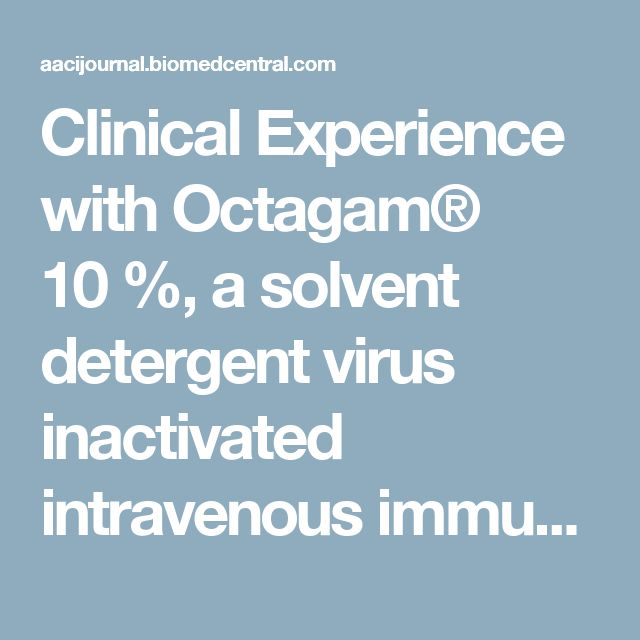 Clinical Experience with Octagam® 10 %, a solvent detergent virus inactivated intravenous immunoglobulin: a Canadian retrospective review of utilization | Allergy, Asthma & Clinical Immunology | Full Text
