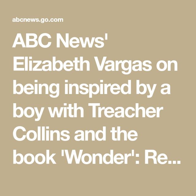 ABC News' Elizabeth Vargas on being inspired by a boy with Treacher Collins and the book 'Wonder': Reporter's Notebook - ABC News
