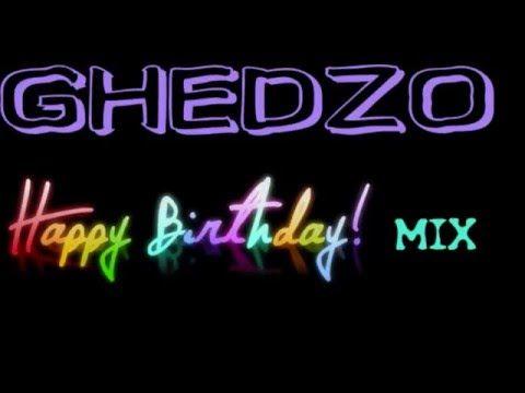 GHEDZO -  HAPPY  BYRTHDAY MIX