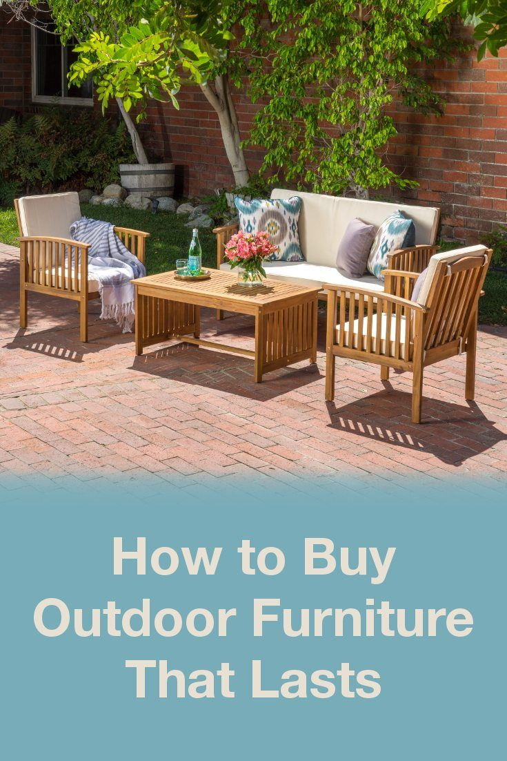 How To Buy Outdoor Furniture That Lasts Buy Outdoor Furniture