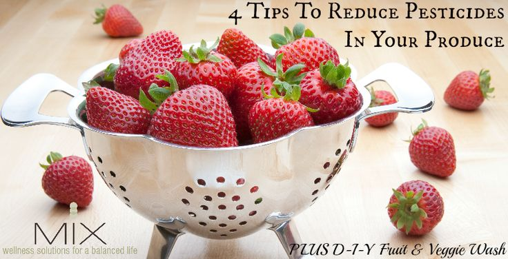 4 Tips To Reduce Pesticides In Your Produce + D-I-Y Fruit & Veggie Wash
