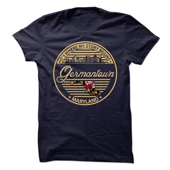 Germantown - Maryland  It Where My Story Begin - #gift for girlfriend #homemade gift. TRY  => https://www.sunfrog.com/States/Germantown--Maryland-It-Where-My-Story-Begin.html?id=60505