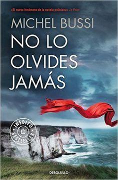 No Lo Olvides Jamás (BEST SELLER): Amazon.es: MICHEL BUSSI, TERESA; CLAVEL LLEDO: Libros
