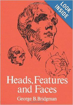 Heads, Features and Faces (Dover Anatomy for Artists): George B. Bridgman: 9780486227085: Amazon.com: Books