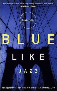 Blue Like Jazz - book review by Tim Challies