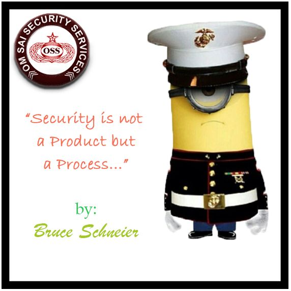 Security is not a Product but a Process.....  by Bruce Schneier #Security #Product #Process #OM_SAI_SECURITY_SERVICES