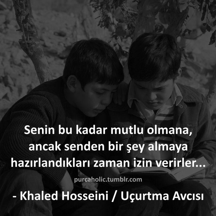 Senin bu kadar mutlu olmana, ancak senden bir şey almaya hazırlandıkları zaman izin verirler... - Khaled Hosseini / Uçurtma Avcısı (English: They only let you be this happy if they're preparing to take something from you. - Khaled Hosseini / The Kite Runner) #khaledhosseini #halithüseyni #romancı #doktor #roman #uçurtmaavcısı #thekiterunner #sözler #anlamlısözler #güzelsözler #manalısözler #özlüsözler #alıntı #alıntılar #alıntıdır #alıntısözler #kitap #kitapsözleri #kitapalıntıları #edebiyat