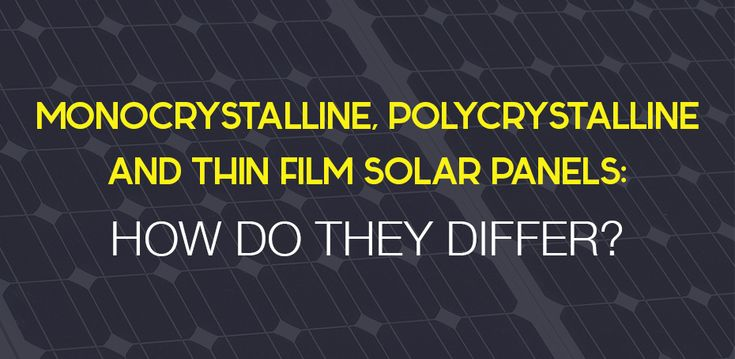 There are a number of different solar panels available for the generation of electricity. We will take a look at monocrystalline, polycrystalline and thin film solar panels and how they differ from…