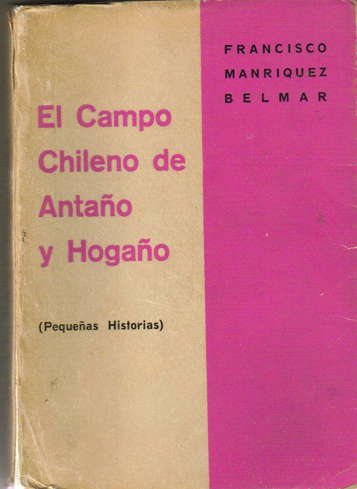 El Campo Chileno de Antaño y Hogaño