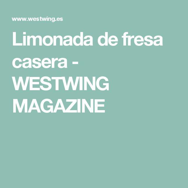 Limonada de fresa casera - WESTWING MAGAZINE