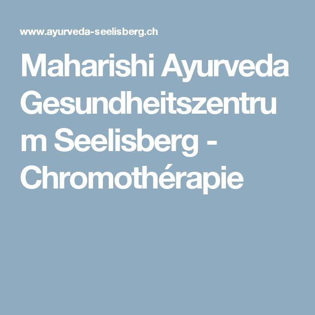 Maharishi Ayurveda Gesundheitszentrum Seelisberg - Chromothérapie