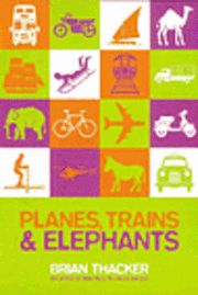 Planes, Trains And Elephants